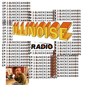 Illinoise Radio Episode 3: DJ Nick Cannon