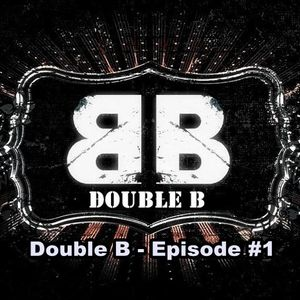 Double B - Episode #1