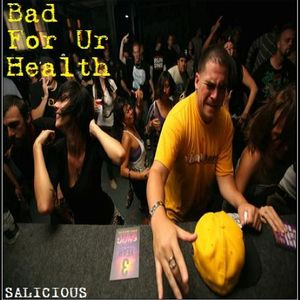 Salicious - Bad For Your Health