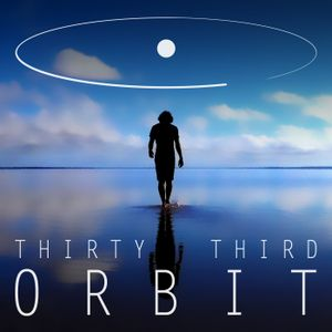 Thirty Third Orbit