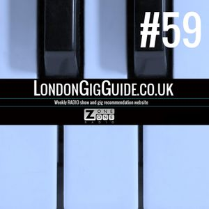 LondonGigGuide #59 - 15/07/14 - Your weekly, no nonsense guide to London gigs