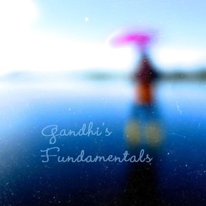 Gandhi's Fundamentals