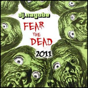 DJ Nagobe - Fear the Dead Mix - 2011