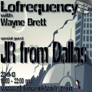 Wayne Brett's Lofrequency Show on Chicago House FM 23-11-13
