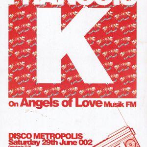2° h François Kevorkian d.j. Metropolis (Na) Angels of Love 29 06 2002