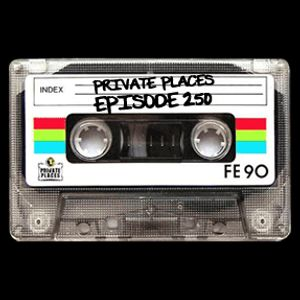 PRIVATE PLACES Episode 250 mixed by Athanasios Lasos
