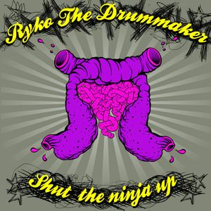 Ryko the drummaker - Shut the ninja up__EP teaser
