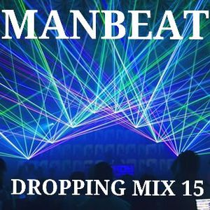MANBEAT - DROPPING MIX 15