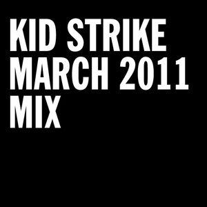 Kid Strike - March 2011 Mix