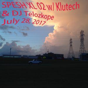 SPESH XL 02 w/ Klutech & Telozkope - July 28, 2017