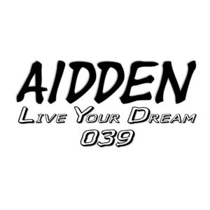 Aidden - Live Your Dream 039 (25.10.2015)