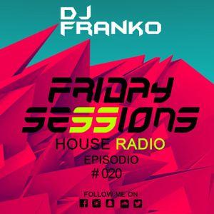 Friday Sessions House Radio Episodio # 020