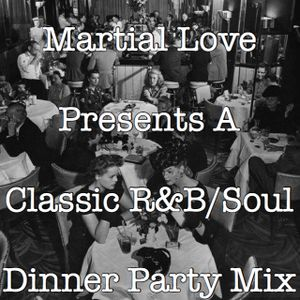 Classic R&B / Soul Dinner Party Mix 50's 60's 70's by