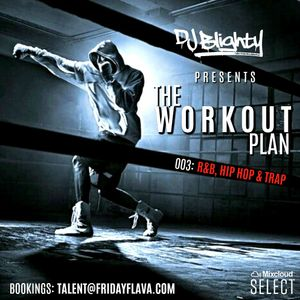 #TheWorkoutPlan 003 // R&B, Hip Hop & Trap // Instagram: djblighty