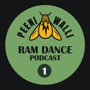RAM DANCE Podcast vol. 1 [Peeni Walli Sound]