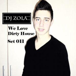 Dj Zola -We Love Dirty House. Set 011 (06.04.2014)