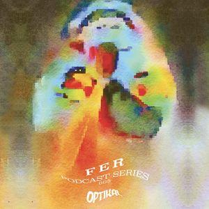 Optikal: Podcast Series 005 - Fer