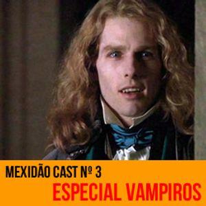 Mexidãocast #3 - Vampiros