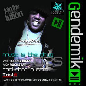 Corey Biggs aka Rockstar - Music Is The Drug 25 - Rockstar Hustlin!!