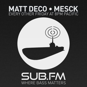 Matt Deco and Mesck on Sub FM - July 31st 2015