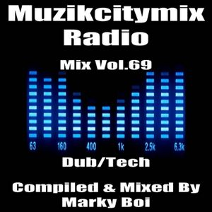 Marky Boi - Muzikcitymix Radio Mix Vol.69 (Dub/Tech)