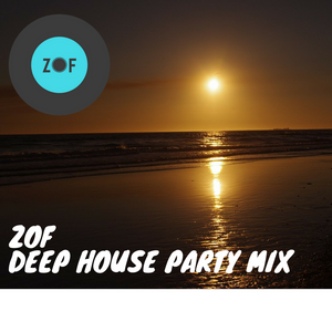 Deep House Party Mix|ZOF