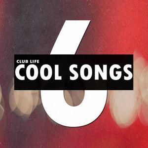 Club Life // Cool Songs 6