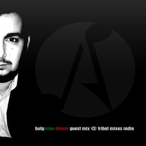 Alessandro - Bulgarian Dream 015 Guest Mix @ Tribal Mixes Radio 15 January 2013
