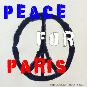 """Frequency Theory 1527 """"Peace for Paris"""""""
