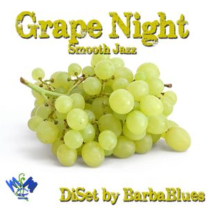 Grape Night - Smooth Jazz - DjSet by BarbaBlues
