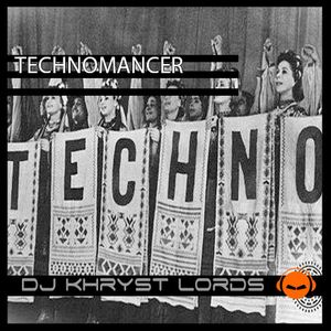DJ KhrysT Lords - Technomancer (November 2016 Set).mp3