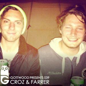 Gottwood Presents 039 - Croz & Farrer