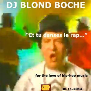 """Dj Blond Boche """"Et Tu Danses Le Rap..."""""""