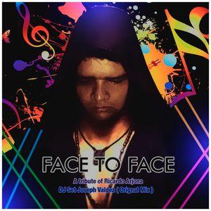 Face To Face ( Tribute of Ricardo Arjona ) ( DJ Set Joseph Valdez Original Mix )