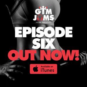Gym Jams - Episode 6