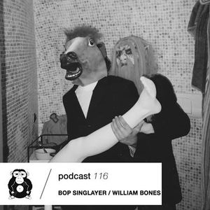 #116 Podcast: BOP SINGLAYER / WILLIAM BONES || witclub.net