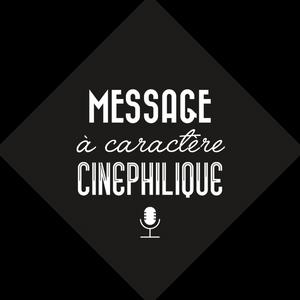 Message à Caractère Cinéphilique S01 Ep02