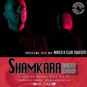 SHAMKARA Radio Show #123 @ Ibiza Global Radio by Mirco B
