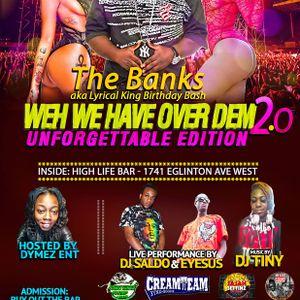 BANKS BDAY PROMO MIX-WAH WE HAVE OVER DEM 2.0- JA JAH SETTINZ SOUND SEP 2017
