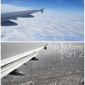 Room in Rome l Trip To Rome Part 2 l 2012 August Promo Mix