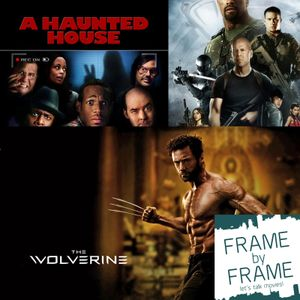 Episode 3 - Scary Movie 5, the Haunted House, GI Joe 2 and the Wolverine