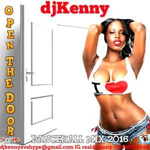 DJ KENNY OPEN THE DOOR DANCEHALL MIX JUL 2016