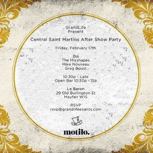 Grand Life present Central Saint Martins After Show Party @Le Baron London, Feb XVII MMXII
