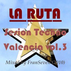 LA RUTA Sesion Techno Valencia vol.3 by Dj FranSeven