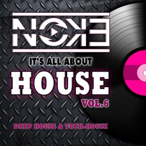 DJ Noke it's All About HOUSE 6 (Deep House & Tech-House Mixset)