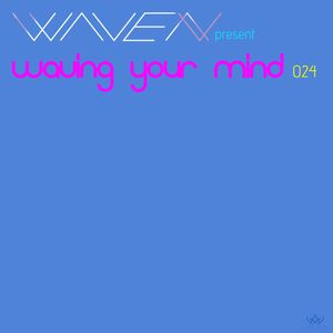 Waving Your Mind 024
