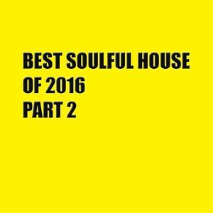 Best Soulful House of 2016 Part 2