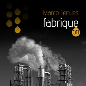 Fabrique #011 with Marco Fenyes