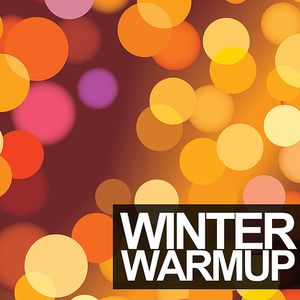 The Winter Warm Up