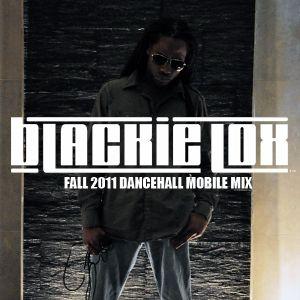 Blackie Lox Fall 2011 Dancehall Mobile mix